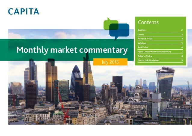Monthly market commentary July 2015 Contents Equities2 Credit3 Nominal Yields 4 Inflation5 Real Yields 6 Asset Class ...