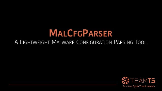 MALCFGPARSER A LIGHTWEIGHT MALWARE CONFIGURATION PARSING TOOL