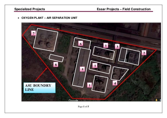 Specialized Projects Essar Projects – Field Construction Page 1 of 5 • OXYGEN PLANT – AIR SEPARATION UNIT ASU BOUNDRY LINE...