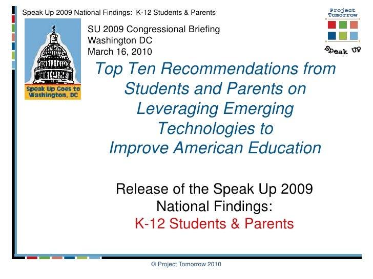 © Project Tomorrow 2010<br />SU 2009 Congressional Briefing<br />Washington DC<br />March 16, 2010<br />Top Ten Recommenda...