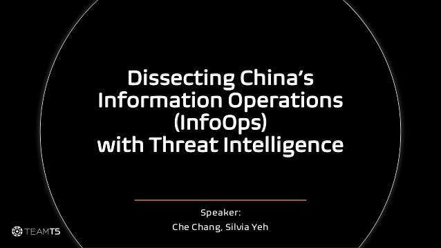 Dissecting China's Information Operations (InfoOps) with Threat Intelligence Speaker: Che Chang, Silvia Yeh