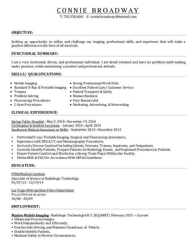 2015  Resume RadTech. C O N N I E B R OAD WAY T: 702.350.6041 E:  Conniebroadway@hotmail.com OBJECTIVE ... Regarding Rad Tech Resume