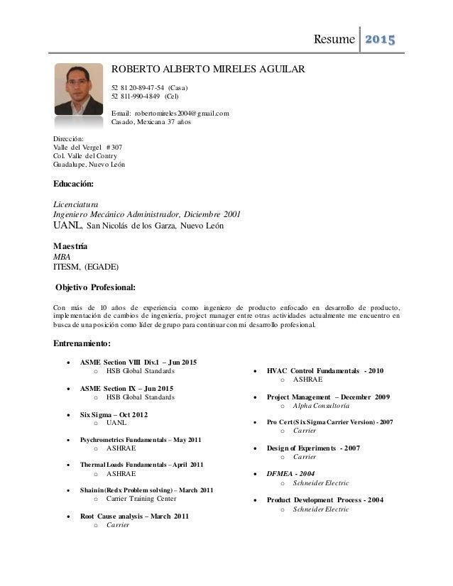 Resume 2015 ROBERTO ALBERTO MIRELES AGUILAR 52 81 20-89-47-54 (Casa) 52 811-990-4849 (Cel) E-mail: robertomireles2004@gmai...