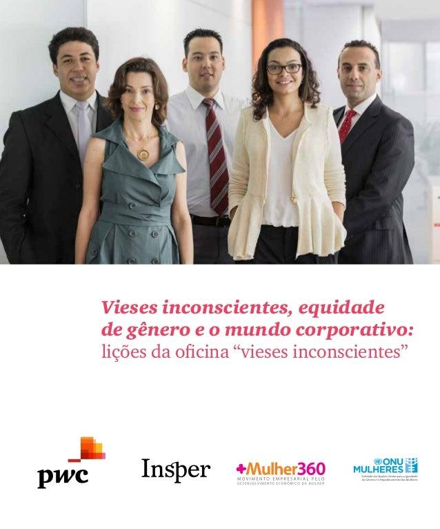 """Vieses inconscientes, equidade de gênero e o mundo corporativo: lições da oficina """"vieses inconscientes"""""""