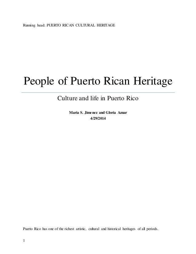 1 Running Head PUERTO RICAN CULTURAL HERITAGE People Of Puerto Rican Heritage Culture And Life