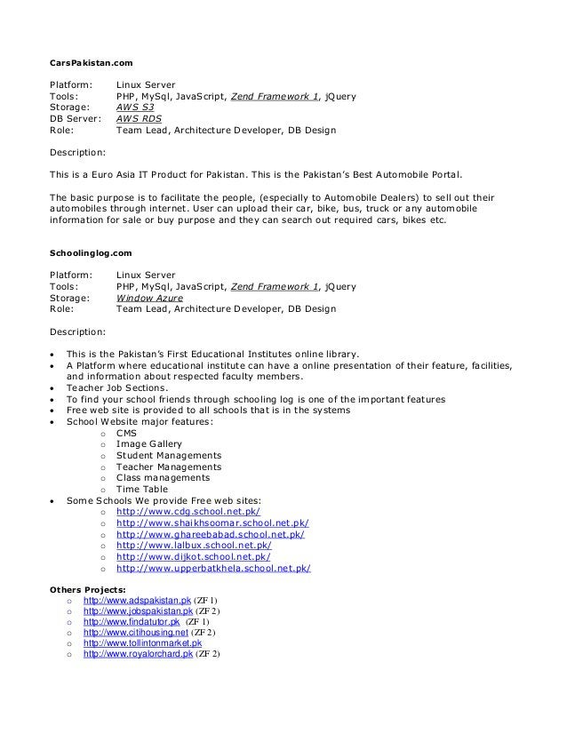 CarsPakistan.com Platform: Linux Server Tools: PHP, MySql, JavaScript, Zend Framework 1, jQuery Storage: AWS S3 DB Server:...