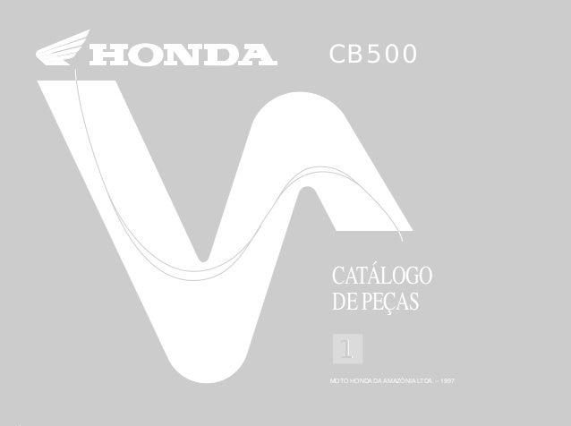 CAPA CB500/pe as/portugues 25/08/1999 22:35 Page 1 Composite C M Y CM MY CY CMY K 11 CATÁLOGO DE PEÇAS MOTO HONDA DA AMAZÔ...