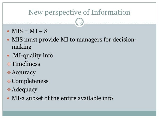 the importance of mis in the The necessity and importance of systems design in management information system (mis) the business application system demands designing of systems suitable to the application in project the major steps involved in the system design of management information systems (mis) are the following.