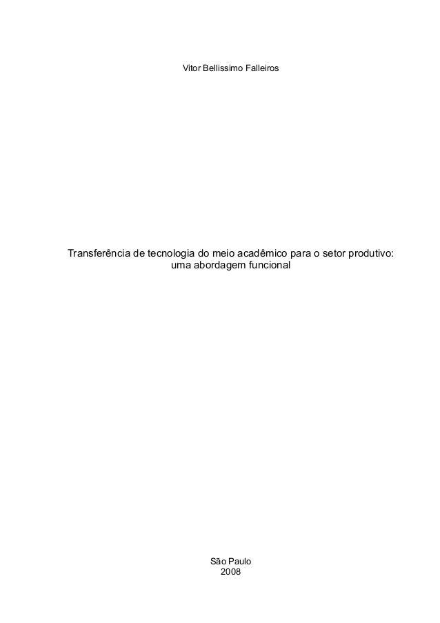 Vitor Bellissimo Falleiros Transferência de tecnologia do meio acadêmico para o setor produtivo: uma abordagem funcional S...