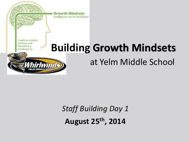 Building Growth Mindsets at Yelm Middle School Staff Building Day 1 August 25th, 2014