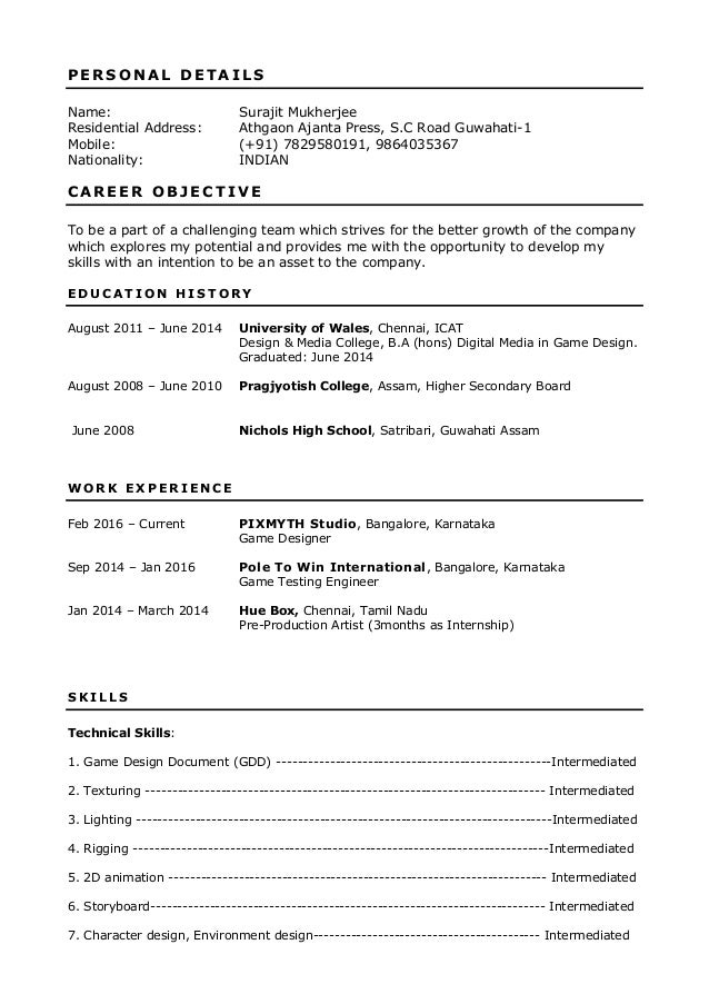 Lovely Surajit Resume For Game Designer. P E R S O N A L D E T A I L S Name:  Surajit Mukherjee Residential Address: Athgaon Ajanta Press, S.C Road  Guwahati  ...  Game Design Resume