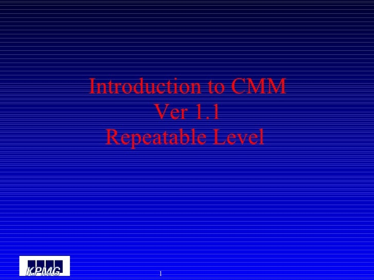 Introduction to CMM Ver 1.1 Repeatable Level
