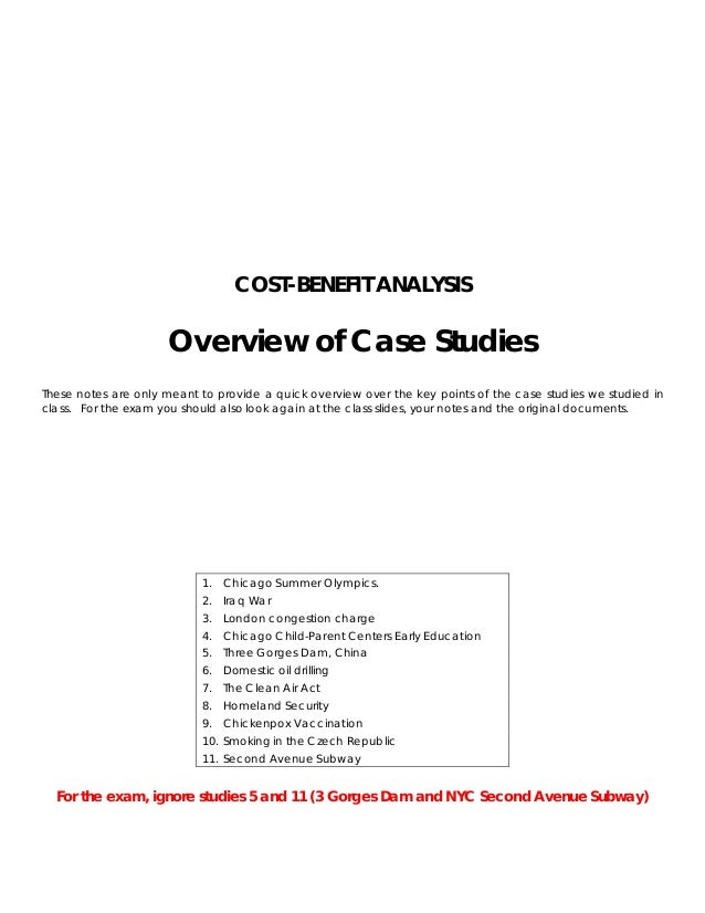 COST-BENEFIT ANALYSIS                      Overview of Case StudiesThese notes are only meant to provide a quick overview ...