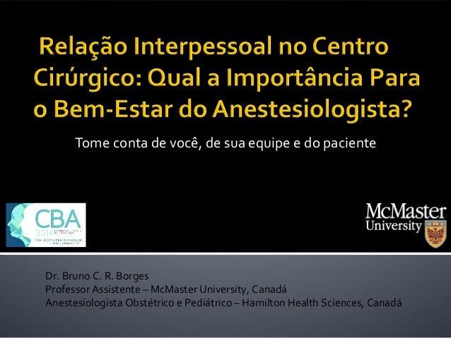 Relação Interpessoal no Centro Cirúrgico: Qual a Importância Para o Bem-Estar do Anestesiologista?