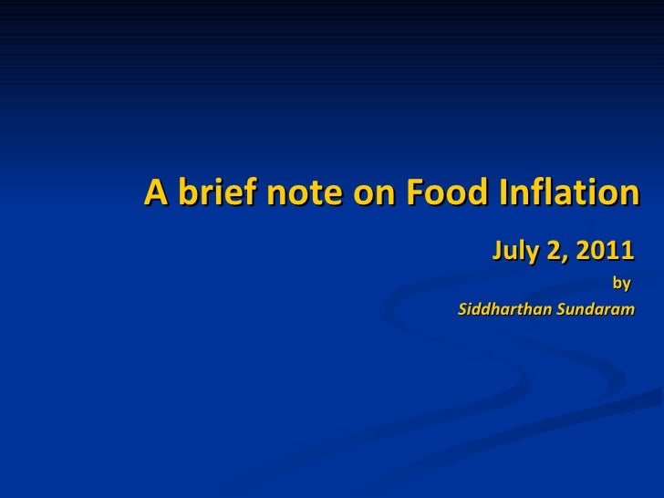 A brief note on Food Inflation July 2, 2011 by  Siddharthan Sundaram