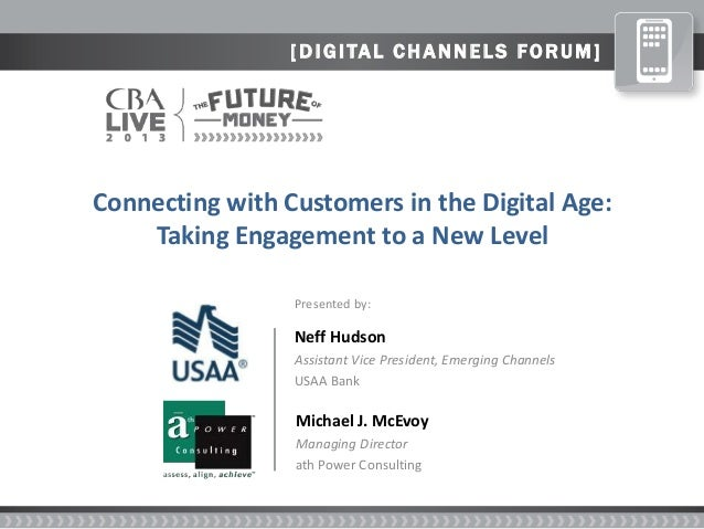 [ D I GI TAL C H A N N ELS FO RUM] Neff Hudson Assistant Vice President, Emerging Channels USAA Bank Michael J. McEvoy Man...