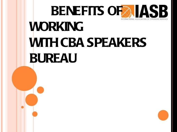 BENEFITS OFWORKINGWITH CBA SPEAKERSBUREAU.
