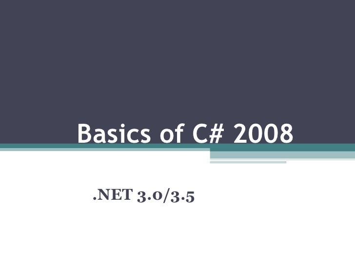Basics of C# 2008 .NET 3.0/3.5