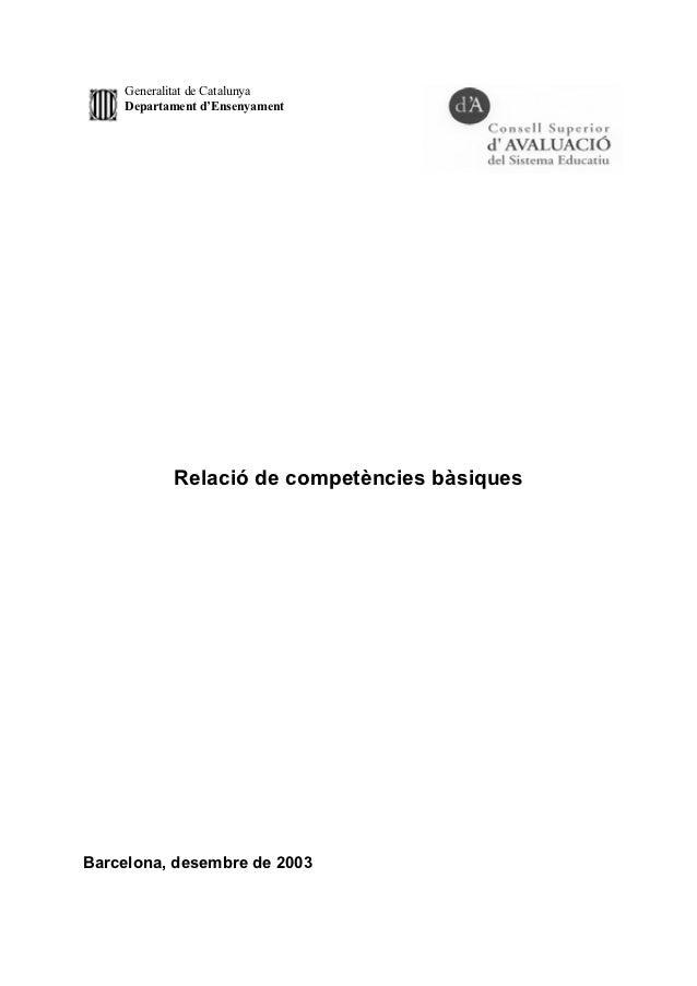 Generalitat de Catalunya    Departament d'Ensenyament           Relació de competències bàsiquesBarcelona, desembre de 2003