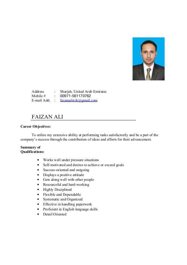 Address : Sharjah, United Arab Emirates Mobile # : 00971-561170762 E-mail Add. : faizanalirch@gmail.com FAIZAN ALI Career ...