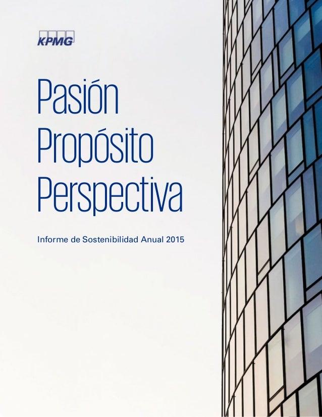 1 Informe de Sostenibilidad Anual 2015 Pasión Propósito Perspectiva