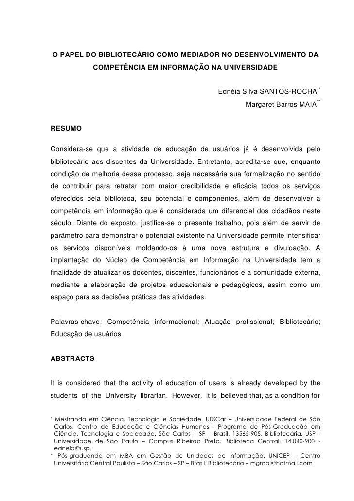 O PAPEL DO BIBLIOTECÁRIO COMO MEDIADOR NO DESENVOLVIMENTO DA               COMPETÊNCIA EM INFORMAÇÃO NA UNIVERSIDADE      ...