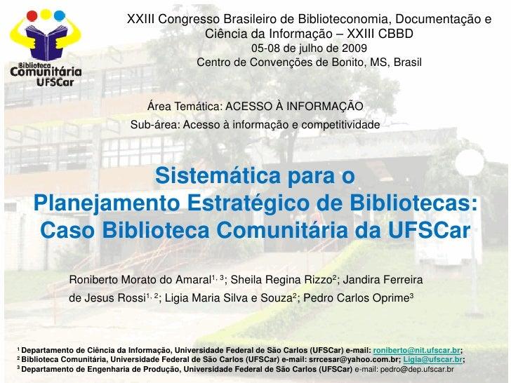 XXIII Congresso Brasileiro de Biblioteconomia, Documentação e                                          Ciência da Informaç...