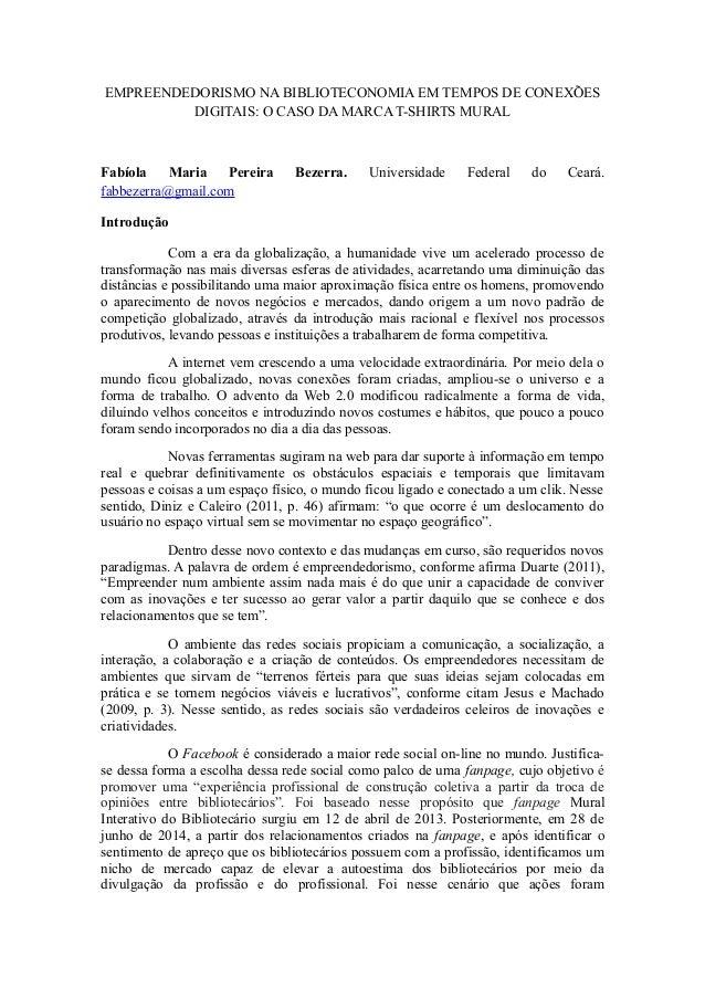 EMPREENDEDORISMO NA BIBLIOTECONOMIA EM TEMPOS DE CONEXÕES DIGITAIS: O CASO DA MARCA T-SHIRTS MURAL Fabíola Maria Pereira B...