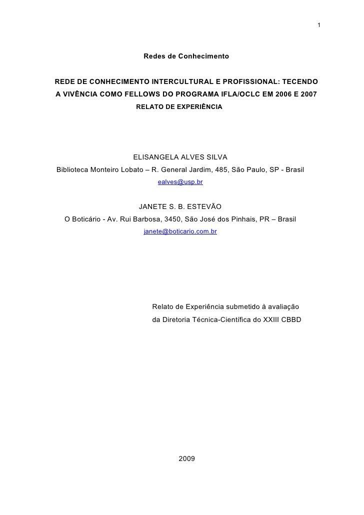 1                               Redes de Conhecimento   REDE DE CONHECIMENTO INTERCULTURAL E PROFISSIONAL: TECENDO A VIVÊN...