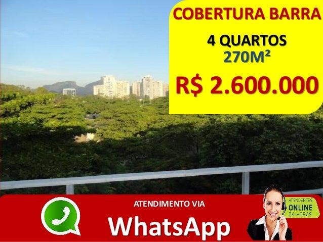 COBERTURA BARRA 4 QUARTOS 270M² R$ 2.600.000 ATENDIMENTO VIA WhatsApp