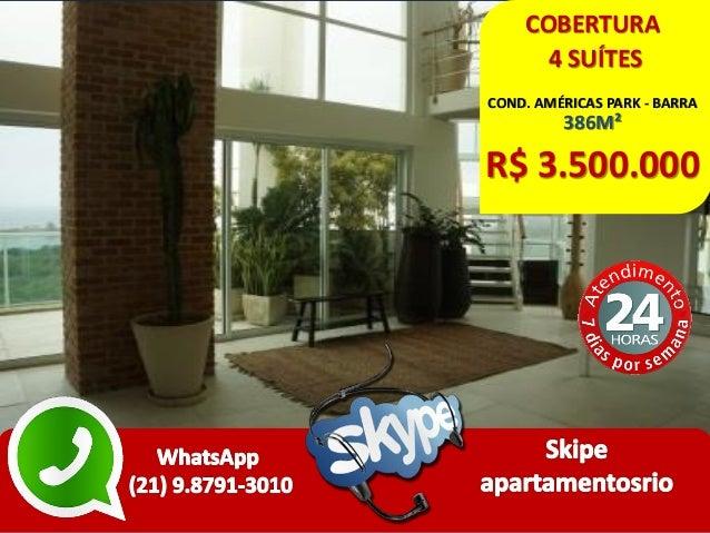 COBERTURA 4 SUÍTES COND. AMÉRICAS PARK - BARRA 386M² R$ 3.500.000