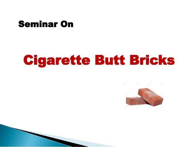Seminar On Cigarette Butt Bricks
