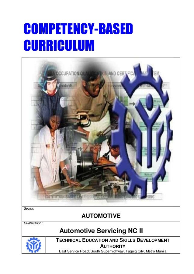 COMPETENCY-BASED CURRICULUM Sector: AUTOMOTIVE Qualification: Automotive Servicing NC II TECHNICAL EDUCATION AND SKILLS DE...