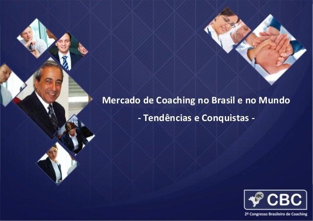 2012  ICF  Global  Coaching  Study    Mercado  de  Coaching  no  Brasil  e  no  Mundo       -...