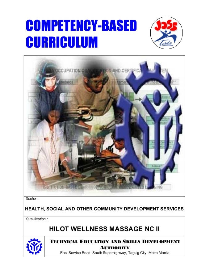 COMPETENCY-BASED CURRICULUM Sector : HEALTH, SOCIAL AND OTHER COMMUNITY DEVELOPMENT SERVICES Qualification : HILOT WELLNES...