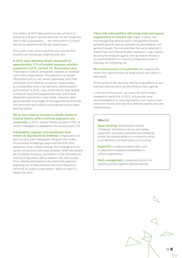 15 Our analysis of 2015 data points to a lack of focus on bolstering end-point security and a lack of user awareness withi...