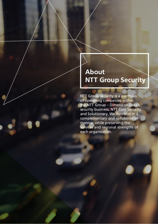26 About NTT Group Security NTT Group Security is a portfolio of operating companies within the NTT Group – Dimension Data...
