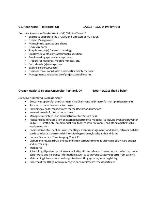 GE, Healthcare IT, Hillsboro, OR 1/2013 – 1/2014 (VP left GE) ExecutiveAdministrativeAssistantto VP,GM HealthcareIT • Exec...