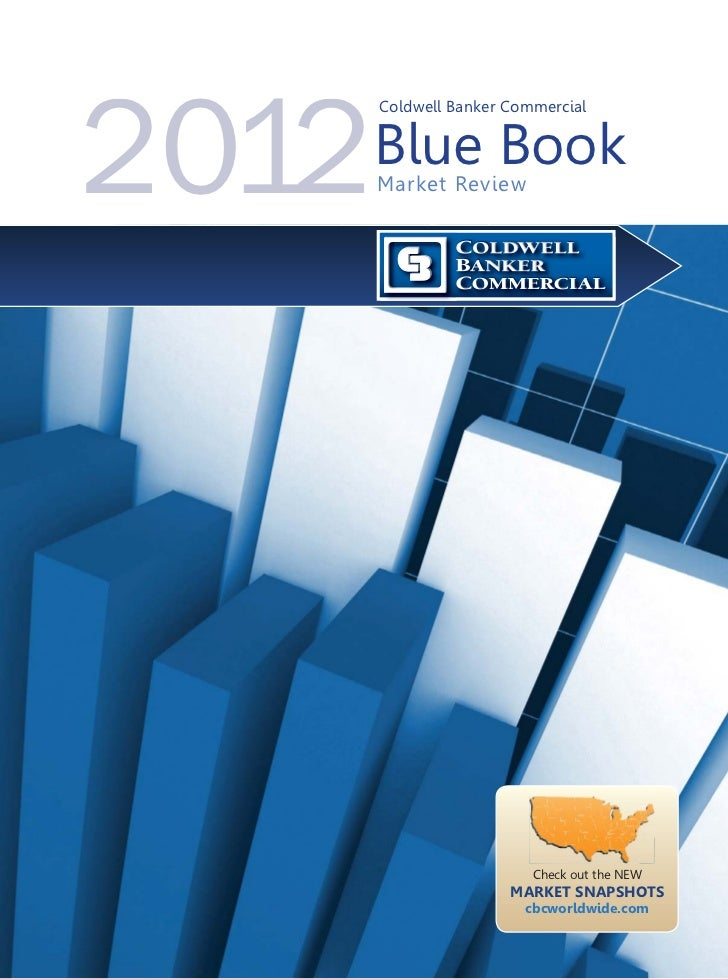 2012       Coldwell Banker Commercial       Blue Book       Market Review                          Check out the NEW      ...