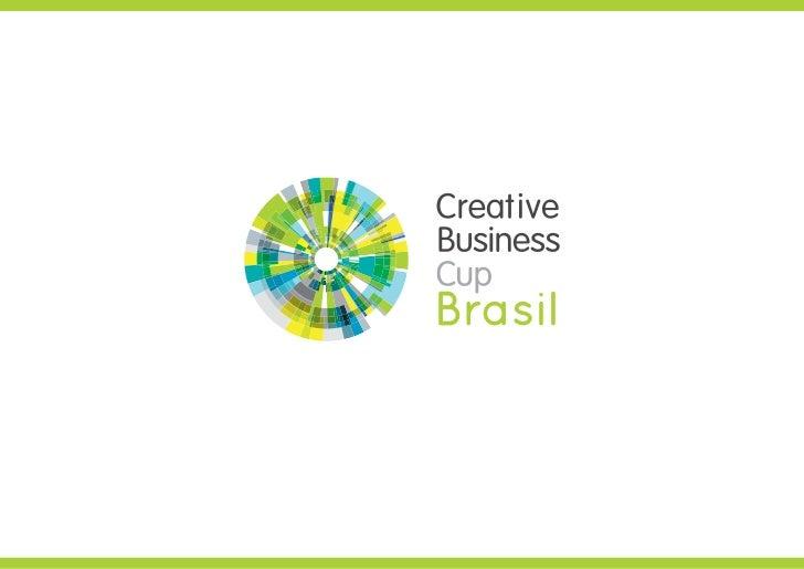 A Creative Business Cup faz parte da programação da             Semana Global de Empreendedorismo, é uma iniciativa       ...