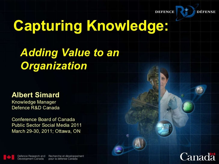 Albert Simard Knowledge Manager Defence R&D Canada Conference Board of Canada Public Sector Social Media 2011 March 29-30,...