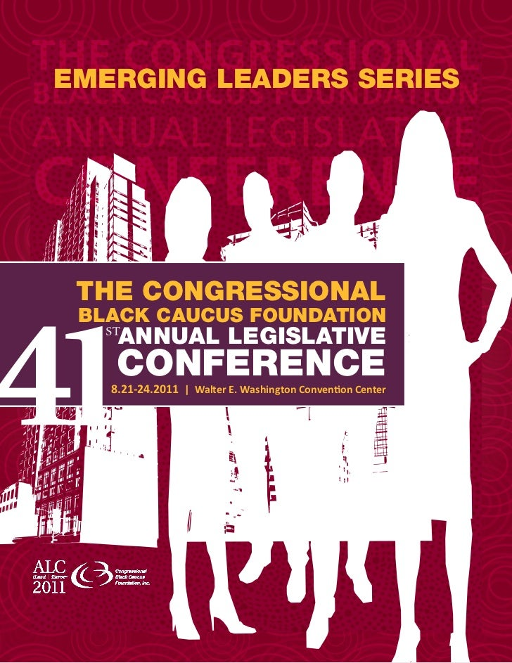 emerging leaders series The Congressional BlaCk CauCus FoundaTion    annual legislaTive    ConFerenCe   8.21-24.2011 | Wal...