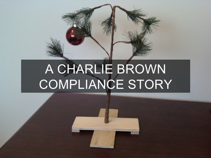 A CHARLIE BROWN COMPLIANCE STORY