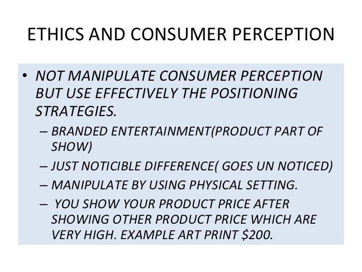 perception and consumption Discuss strategies for improving perception of others employ perception checking to improve perception of self and others so far.