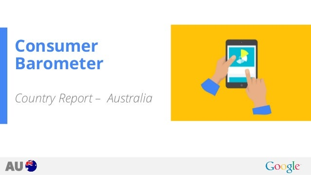 AU Consumer Barometer Country Report – Australia