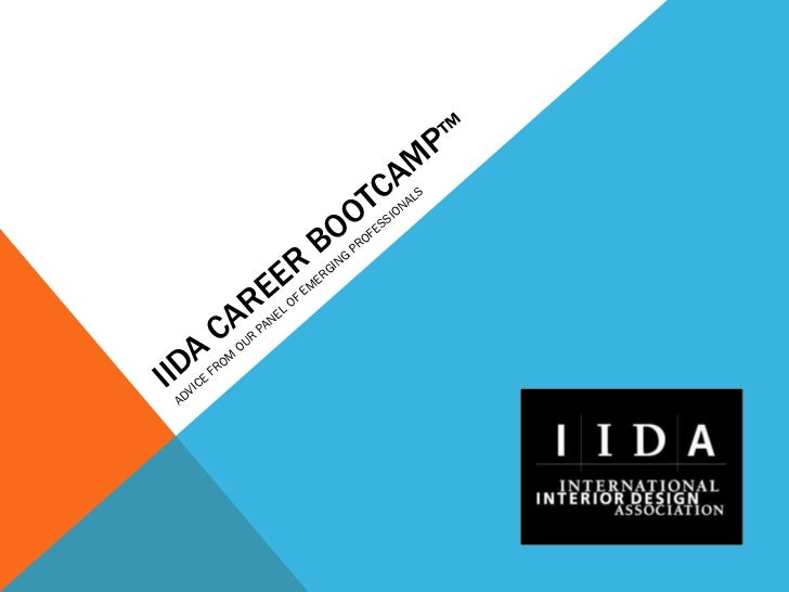 IIDA CAREER BOOTCAMP ™ ADVICE FROM OUR PANEL OF EMERGING PROFESSIONALS