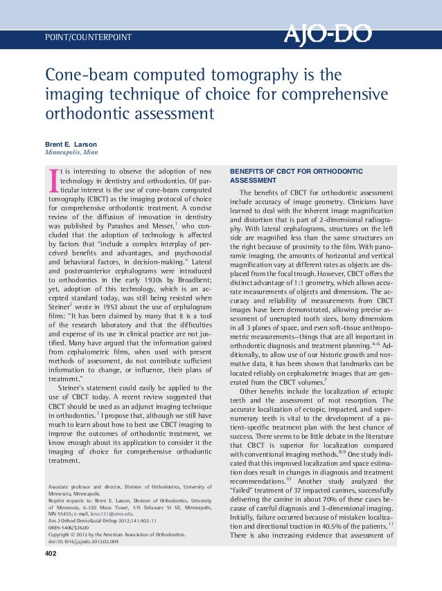 POINT/COUNTERPOINTCone-beam computed tomography is theimaging technique of choice for comprehensiveorthodontic assessmentB...