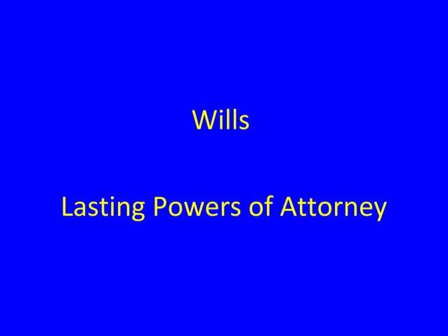 Wills Lasting Powers of Attorney