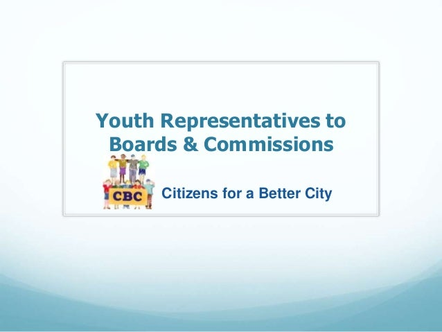 Youth Representatives to  Boards & Commissions  Citizens for a Better City