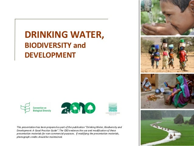 "This presentation has been prepared as part of the publication ""Drinking Water, Biodiversity andDevelopment: A Good Practi..."